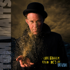 (Blues) Tom Waits - Glitter and Doom Live - 2009, FLAC (tracks+.cue), lossless